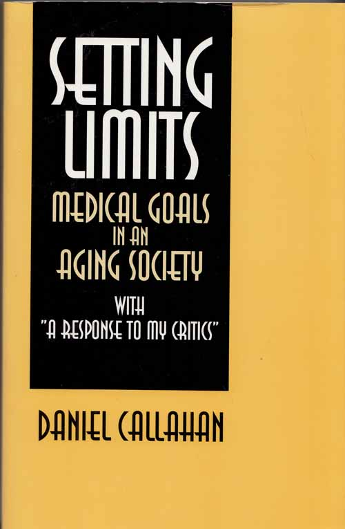 Image for Setting Limits. Medical Goals in an Aging Society