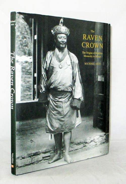Image for The Raven Crown The Origins of Buddhist Monarchy in Bhutan