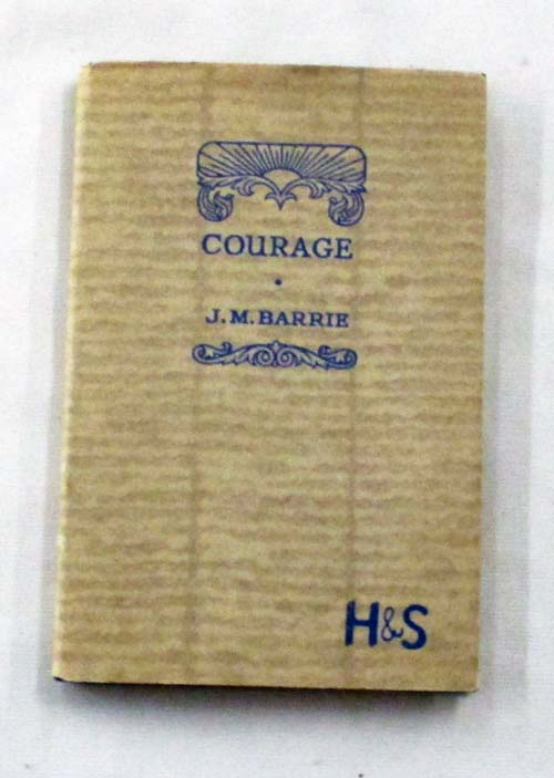 Image for Courage The Rectorial Address Delivered at St. Andrews University May 3rd 1922