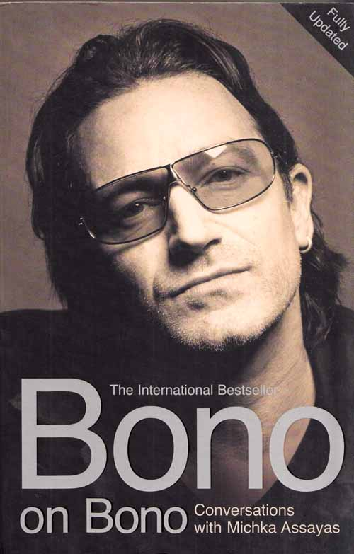 Image for Bono on Bono Conversations with Michka Assayas