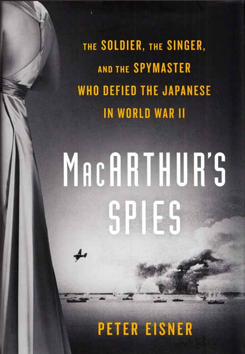 Image for MacArthur's Spies.   The Soldier, The Singer, and the Spymaster Who Defied the Japanese in World War II