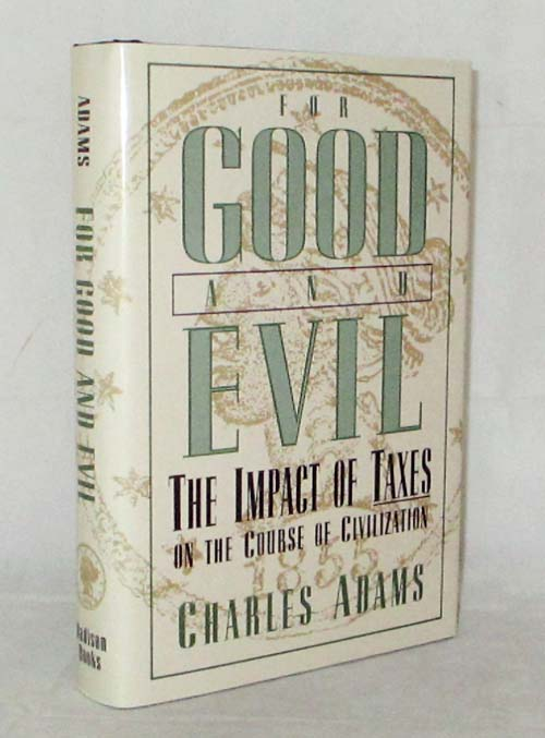 Image for For Good and Evil.  The Impact of Taxes on the Course of Civilization
