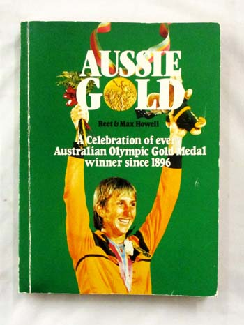 Image for Aussie Gold The Story of Australia at the Olympics
