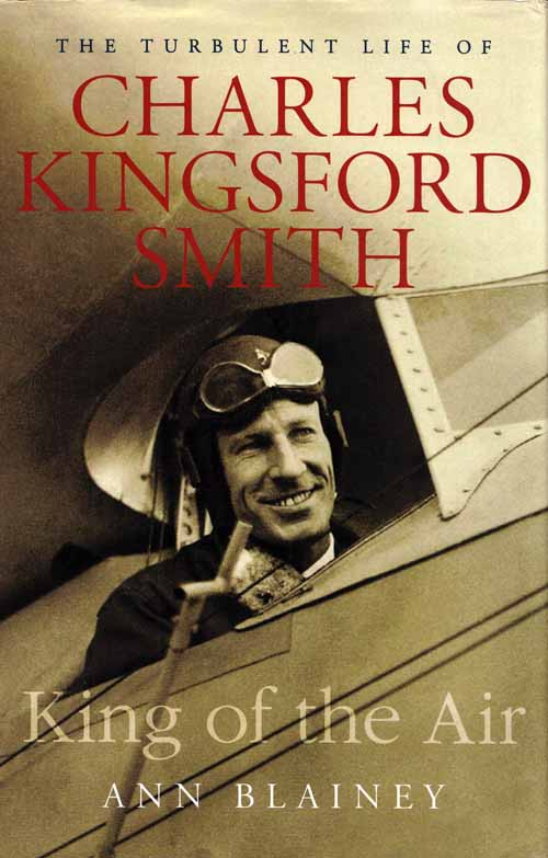 Image for King of the Air.  The turbulent life of Charles Kingsford Smith