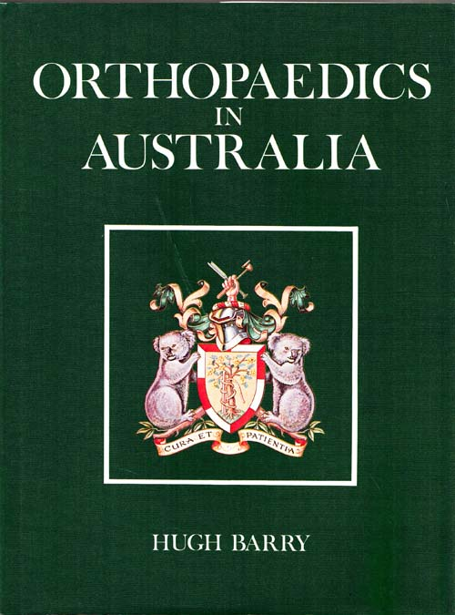 Image for Orthopaedics in Australia The History of the Australian Orthopaedic Association