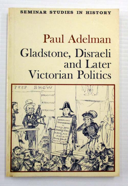 Image for Gladstone, Disraelii and Later Victorian Politics
