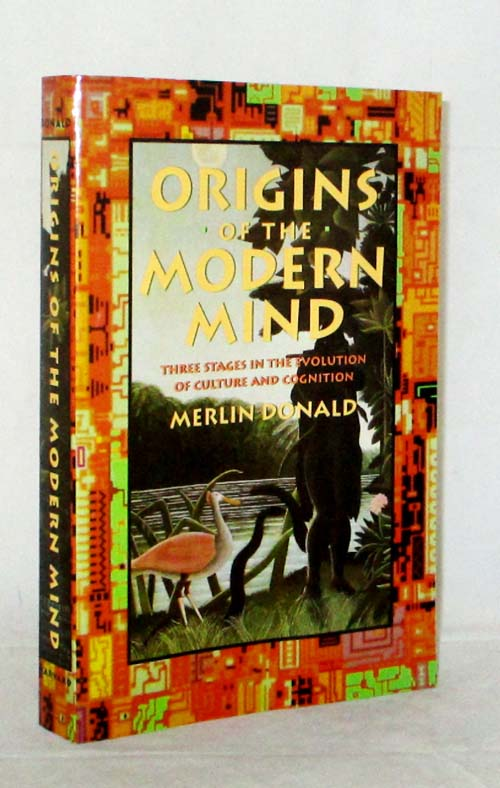 Image for Origins of the Modern Mind. Three Stages In the Evolution of Culture and Cognition