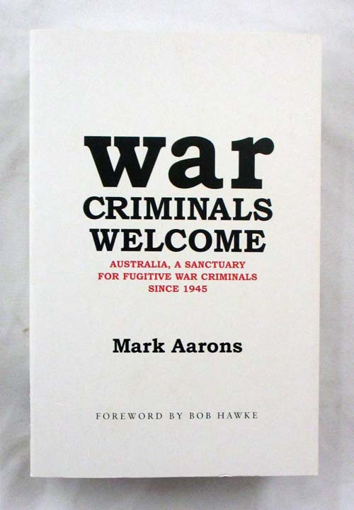 Image for War Criminals Welcome: Australia, A Sanctuary for Fugitive War Criminals Since 1945