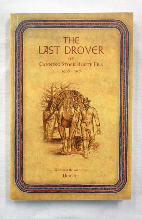Image for The Last Drover of the Canning Stock Route 1908 - 1958 [Signed]