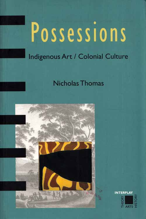 Image for Possessions. Indigenous Art/Colonial Culture