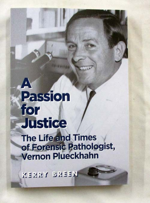 Image for A Passion for Justice: The Life and Times of Forensic Pathologist, Vernon Plueckhahn