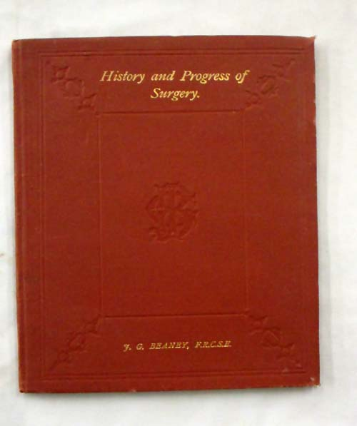 Image for The History and Progress of Surgery : An Address, Delivered To The Medical Students Of The Melbourne Hospital, On The Occasion Of The Presentation Of Prizes In The Class of Operative Surgery