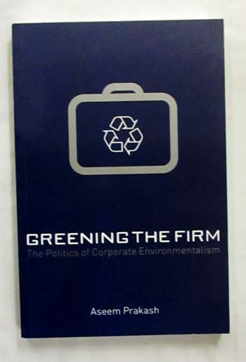 Image for Greening the Firm The Politics of Corporate Environmentalism