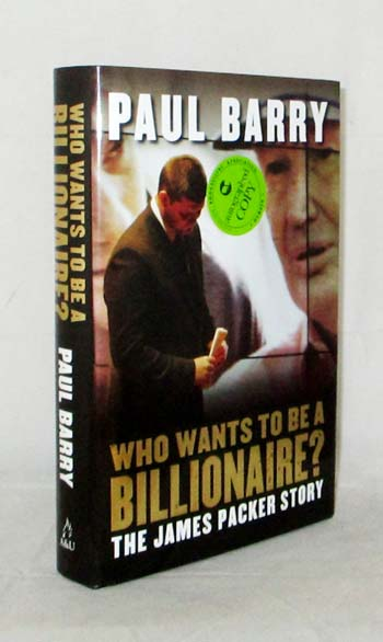 Image for Who Wants To Be A Billionaire? The James Packer Story (Signed by Author)