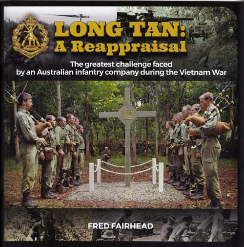 Image for Long Tan: A Reappraisal.  The greatest challenge faced by an Australian Infantry company during the Vietnam War