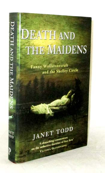 Image for Death and the Maidens Fanny Wollstonecraft and the Shelley Circle