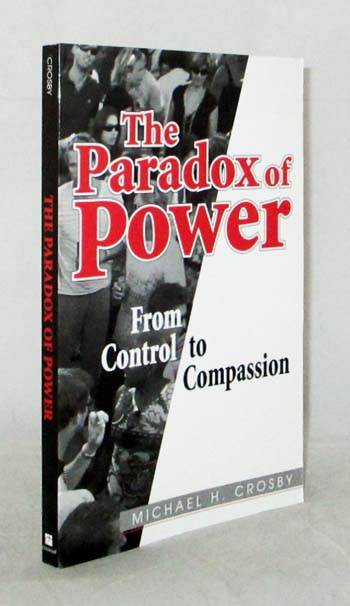 Image for The Paradox of Power. From Control to Compassion