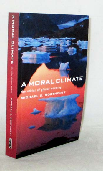 Image for A Moral Climate. The Ethics of Global Warming.