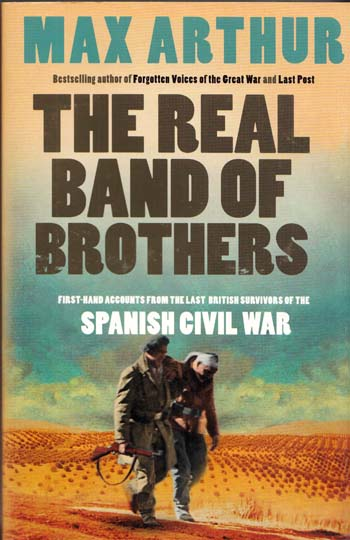 Image for The Real Band of Brothers. First-hand accounts from the last British survivors of the Spanish Civil War