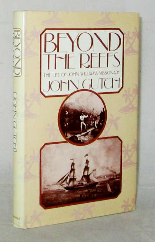 Image for Beyond the Reefs The Life of John Williams Missionary (Signed by Author)