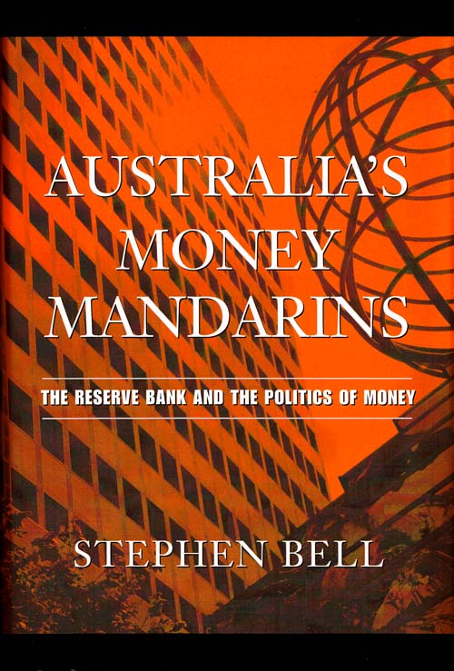Image for Australia's Money Mandarins.  The Reserve Bank and the Politics of Money