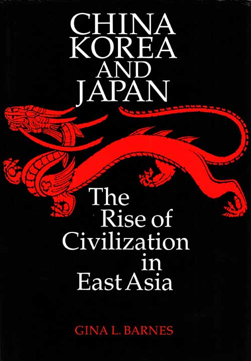 Image for China Korea and Japan: The Rose of Civilization in East Asia