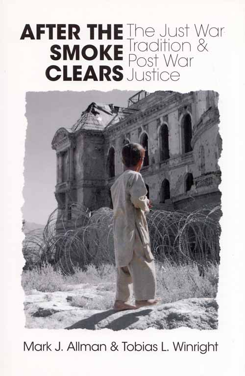 Image for After The Smoke Clears. The Just War Tradition and Post War Justice