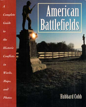 Image for American Battlefields.  A Complete Guide to the Historic Conflicts in Words, Maps and Photos