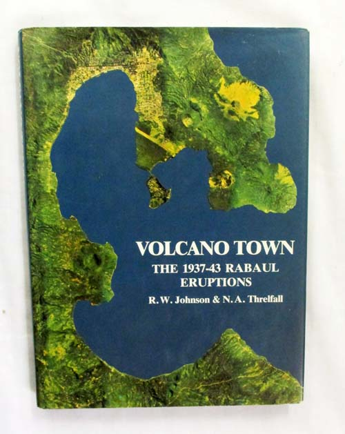 Image for Volcano Town The 1937-43 Rabaul Eruptions