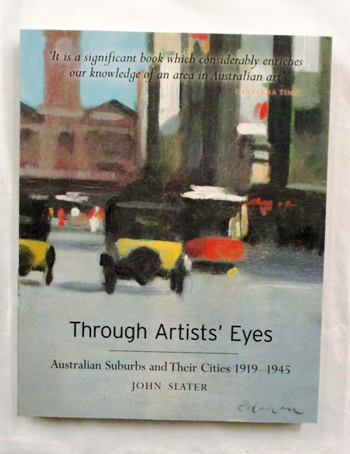 Image for Through Artists' Eyes Australian Suburbs and Their Cities 1919-1945