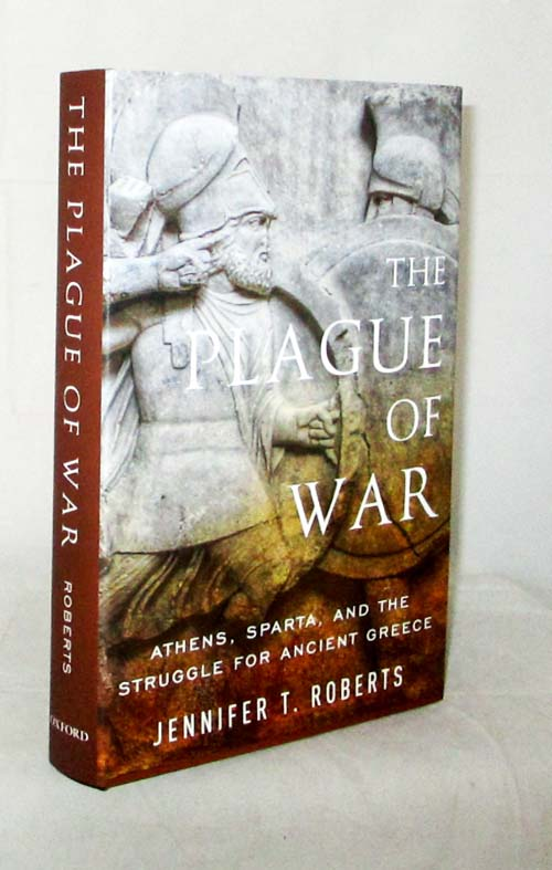 Image for The Plague of War. Athens, Sparta, and the Struggle for Ancient Greece