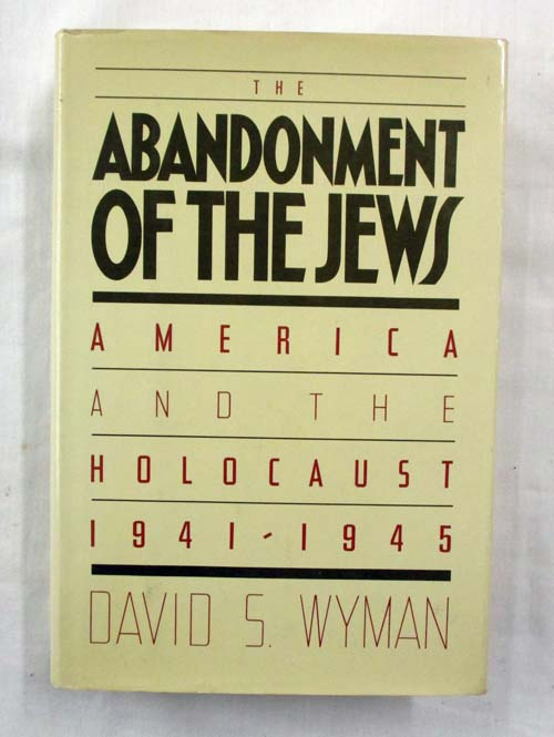 Image for The Abandonment of the Jews.  America and the Holocaust 1941-1945