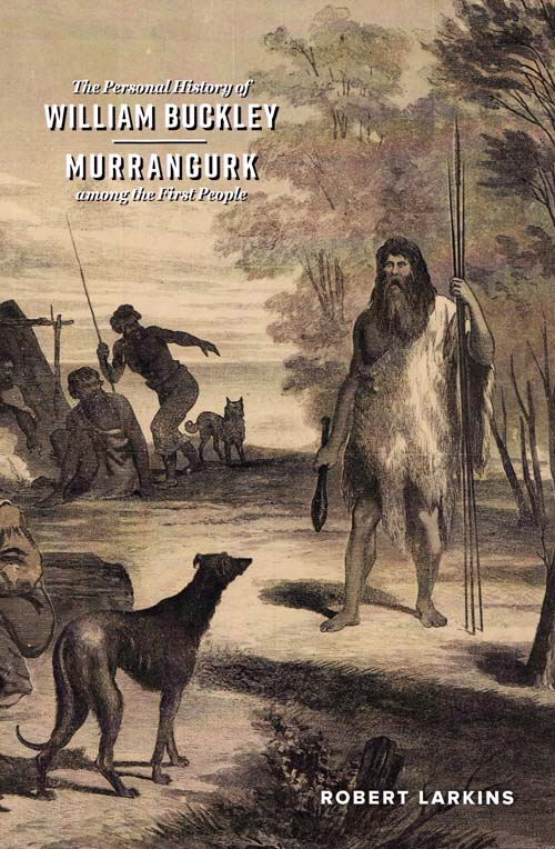 Image for The Personal History of William Buckley: Murrangurk among the First People