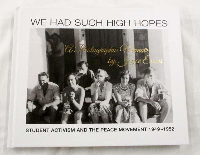 Image for We Had Such High Hopes: Student Activism and the Peace Movement 1949 - 1952, a Photographic Memoir