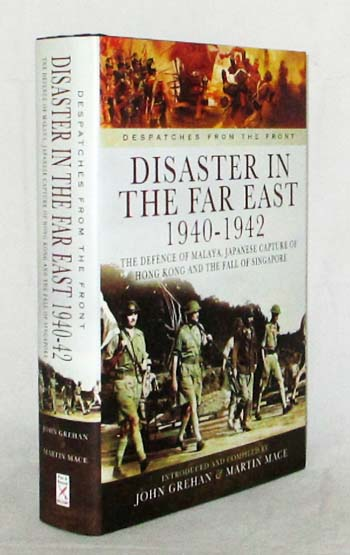Image for Disaster in the Far East 1940-1942.  The Defence of Malaya, Japanese Capture of Hong Kong and The Fall of Singapore