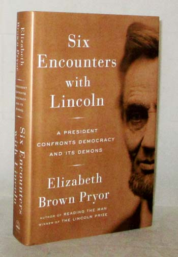 Image for Six Encounters with Lincoln.  A President Confronts Democracy and its Demons