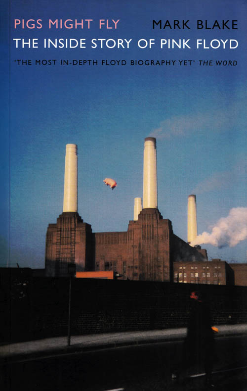Image for Pigs Might Fly. The Inside Story of Pink Floyd.
