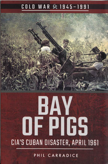 Image for Bay of Pigs CIA's Cuban Disaster, April 1961