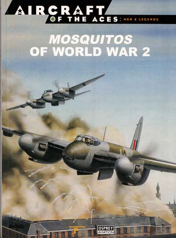 Image for Mosquitos Of World War 2 [Aircraft of the Aces: Men & Legends No 14]