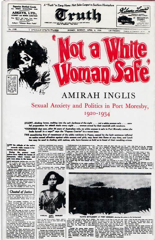 Image for 'Not a White Woman Safe' Sexual Anxiety and Politics in Port Moresby 1920-1934
