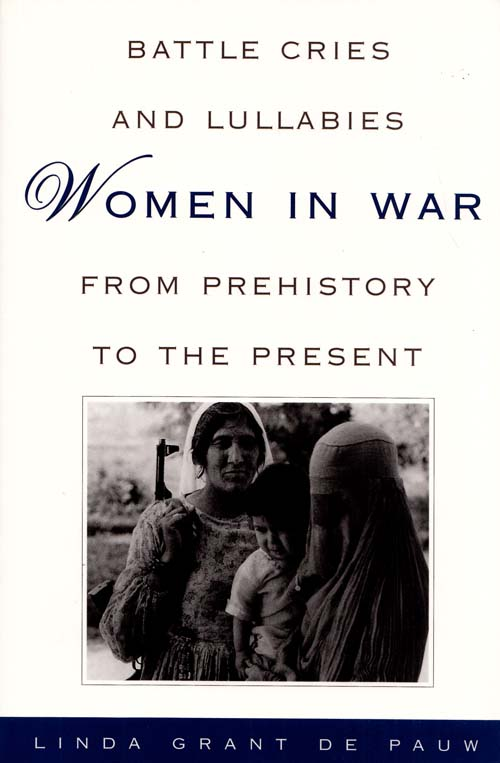 Image for Battle Cries and Lullabies Women in War from Prehistory to the Present