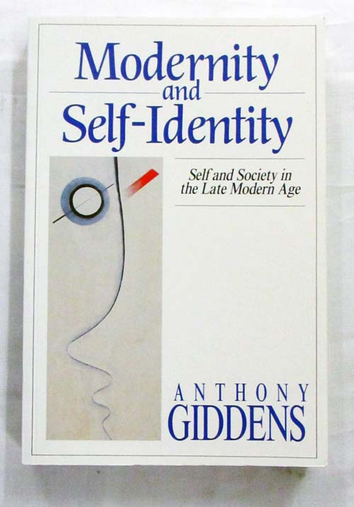 Image for Modernity and Self-Identity. Self and Society in the Late Modern Age