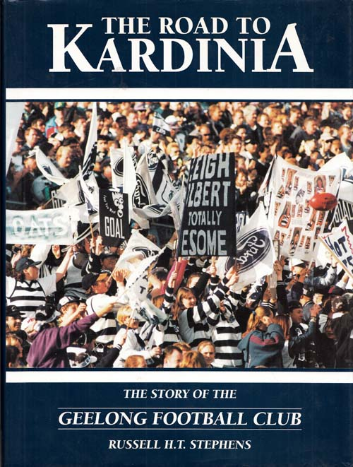 Image for The Road to Kardinia.  The story of the Geelong Football Club