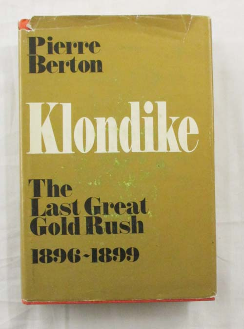 Image for Klondike The Last Great Gold Rush 1896 - 1899 (Signed by Author)