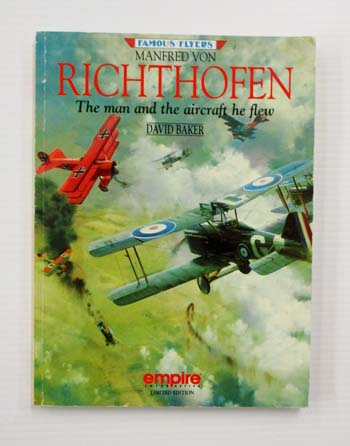 Image for Manfred Von RichthofenThe man and the aircraft he flew (Famous Flyers)