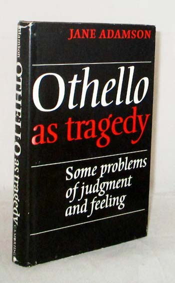 Image for Othello as Tragedy: Some Problems of Judgment and Feeling