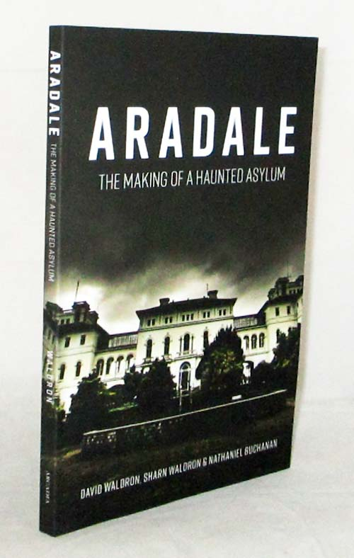 Image for Aradale The Making of a Haunted Asylum