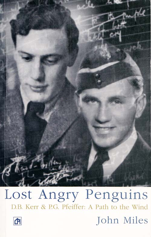 Image for Lost Angry Penguins: DB Kerr & P G Pfeiffer, A Path To The Wind (Signed by Author)