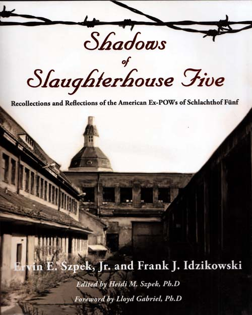 Image for Shadows of Slaughterhouse Five: Recollections and Reflections of the Ex-POWs of Schlachthof Funf, Dresden, Germany