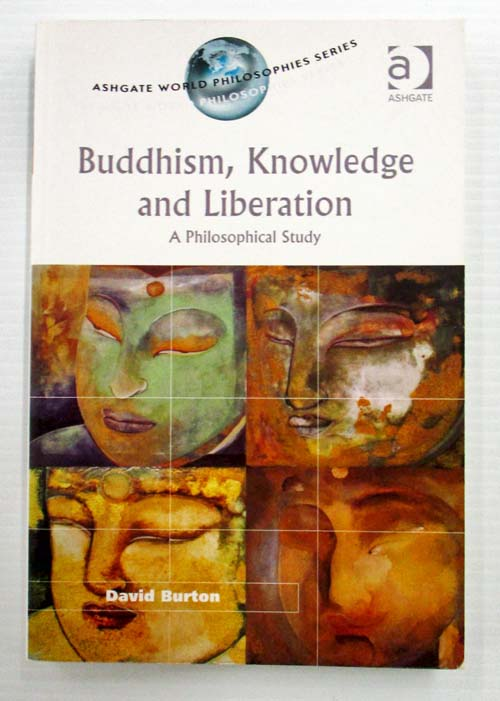 Image for Buddhism, Knowledge and Liberation. A Philosophical Study